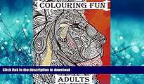 READ THE NEW BOOK Colouring Fun Adults: Colouring book for adults that require plenty of patience,
