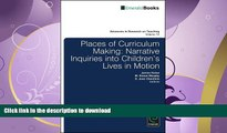 FAVORITE BOOK  Places of Curriculum Making: Narrative Inquiries into Children s Lives in Motion