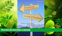 READ BOOK  Evaluating Leisure Services: Making Enlightened Decisions FULL ONLINE