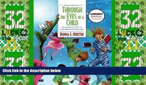 Big Deals  Through the Eyes of a Child: An Introduction to Children s Literature (8th Edition)
