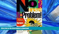 READ PDF No Ticket, No Problem!: How to Sneak into Sporting Events and Concerts READ NOW PDF ONLINE