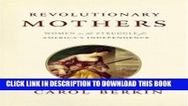 [PDF] Revolutionary Mothers: Women in the Struggle for America s Independence Full Online