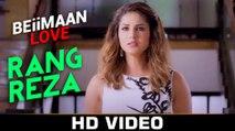 Rang Reza Female HD Video Song Beiimaan Love 2016 Sunny Leone & Rajniesh Duggall | New Songs
