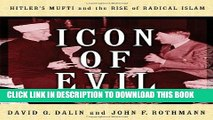 [PDF] Icon of Evil: Hitler s Mufti and the Rise of Radical Islam Popular Collection