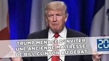Donald Trump menace d'inviter une ancienne maîtresse de Bill Clinton au débat
