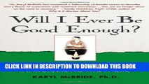 [PDF] Will I Ever Be Good Enough?: Healing the Daughters of Narcissistic Mothers Full Online