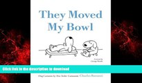 FAVORIT BOOK They Moved My Bowl: Dog Cartoons by New Yorker Cartoonist Charles Barsotti FREE BOOK
