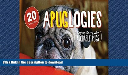 FAVORIT BOOK Apuglogies: Saying Sorry with Adorable Pugs READ EBOOK