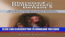 [PDF] Distressed or Deliberately Defiant?: Managing challenging student behaviour due to trauma