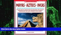 Big Deals  Mayas • Aztecs • Incas: All-in-One Resource With Background Information, Map