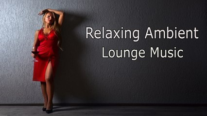 Various Artists - Relaxing Ambient Lounge Music