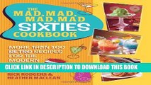 [PDF] The Mad, Mad, Mad, Mad Sixties Cookbook: More than 100 Retro Recipes for the Modern Cook