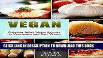 [PDF] Vegan: Delicious Italian Vegan Recipes for a Raw Vegan Diet and Lifestyle (The Ultimate
