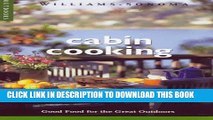 [PDF] Cabin Cooking: Good Food for the Great Outdoors (Williams-Sonoma Outdoors) Full Online