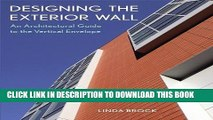 [PDF] Designing the Exterior Wall: An Architectural Guide to the Vertical Envelope Full Online