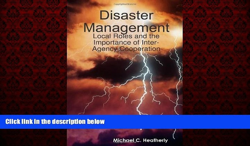 FREE PDF  Disaster Management: Local Roles and the Importance of Inter Agency Cooperation  FREE