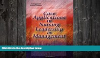 FREE PDF  Case Applications in Nursing Leadership and Management  FREE BOOOK ONLINE