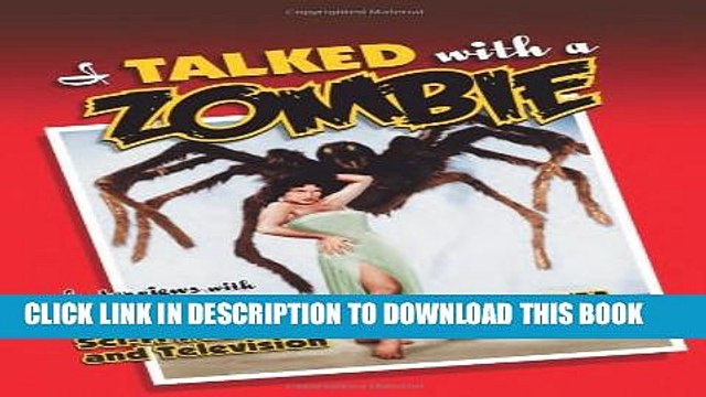[PDF] I Talked with a Zombie: Interviews With 23 Veterans of Horror and Sci-Fi Films and