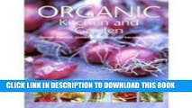 [PDF] Organic Kitchen and Garden: Growing and Cooking the Natural Way, with Over 500 Growing Tips