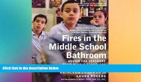 Big Deals  Fires in the Middle School Bathroom: Advice for Teachers from Middle Schoolers  Best