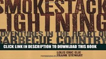[PDF] Smokestack Lightning: Adventures in the Heart of Barbecue Country Popular Online