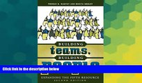 Big Deals  Building Teams, Building People : Expanding the Fifth Resource Second Edition  Free