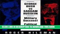 [PDF] George Bush Vs. Saddam Hussein: Military Success! Political Failure? Full Online