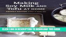 [PDF] Making Soy Milk and Tofu at Home: The Asian Tofu Guide to Block Tofu, Silken Tofu, Pressed
