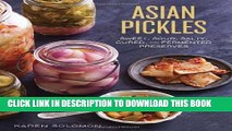 [PDF] Asian Pickles: Sweet, Sour, Salty, Cured, and Fermented Preserves from Korea, Japan, China,