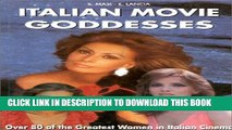 [PDF] Italian Movie Goddesses: Over 80 of the Greatest Women in Italian Cinema Full Online