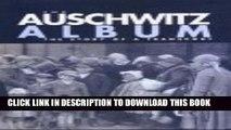 [PDF] The Auschwitz Album: published in association with the Panstwowe Museum, Auschwitz-Birkenau