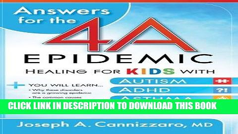 [PDF] Answers for the 4-A Epidemic: Healing for Kids with Autism, ADHD, Asthma, and Allergies Full