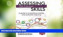 Big Deals  Assessing 21st Century Skills: A Guide to Evaluating Mastery and Authentic Learning