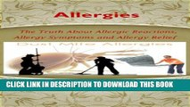 New Book Allergies --The Truth About Allergic Reactions, Allergy Symptoms and Allergy Relief