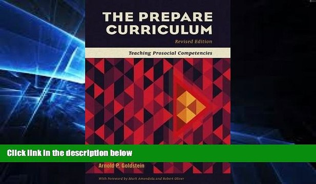 Big Deals  The Prepare Curriculum: Teaching Prosocial Competencies Revised by Arnold P. Goldstein