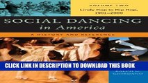 [PDF] Social Dancing in America: A History and Reference, Volume 2, Lindy Hop to Hip Hop,