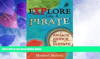 Big Deals  Explore Like a PIRATE: Gamification and Game-Inspired Course Design to Engage, Enrich