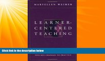 Big Deals  Learner-Centered Teaching: Five Key Changes to Practice  Free Full Read Best Seller