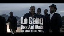 LE GANG DES ANTILLAIS (2016) Avant-Première