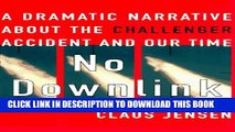 [PDF] No Downlink: A Dramatic Narrative About the Challenger Accident and Our Time Popular