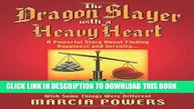 [PDF] The Dragon Slayer with a Heavy Heart: A Powerful Story about Finding Happiness and