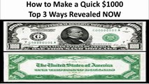How to Make A quick $1000 Dollars : Top 3 Ways to Earn Cash Online