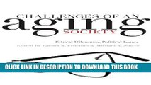 Challenges of an Aging Society: Ethical Dilemmas, Political Issues (Gerontology) Hardcover
