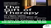 New Book The Gift of Therapy: An Open Letter to a New Generation of Therapists and Their Patients