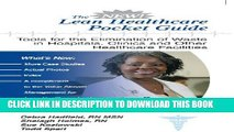 The New Lean Healthcare Pocket Guide - Tools for the Elimination of Waste in Hospitals, Clinics,