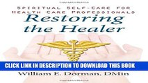 Restoring the Healer: Spiritual Self-Care for Health Care Professionals (Spirituality and Mental
