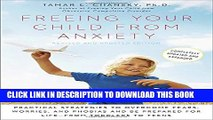New Book Freeing Your Child from Anxiety, Revised and Updated Edition: Practical Strategies to