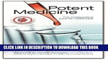 Potent Medicine: The Collaborative Cure for Healthcare Hardcover