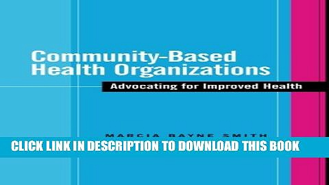 Community-Based Health Organizations: Advocating for Improved Health Hardcover