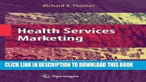 Health Services Marketing: A Practitioner s Guide Hardcover